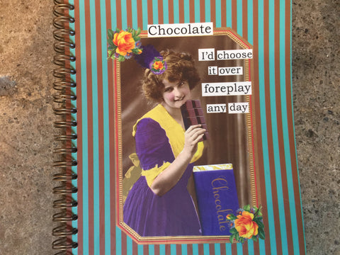 Notebook - Chocolate, I'd Choose it over foreplay any day!