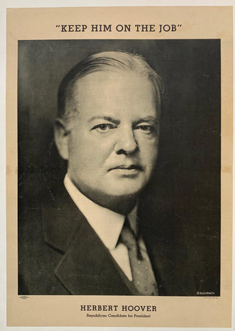 """Keep Him on the Job"" Herbet Hoover"