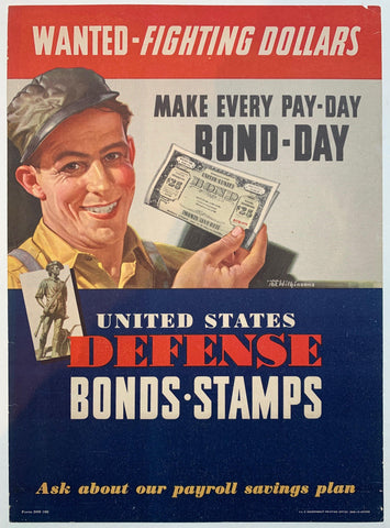 Wanted - Fighting Dollars. Make Ever Pay-Day Bond-Day. United States Defense Bonds-Stamps.