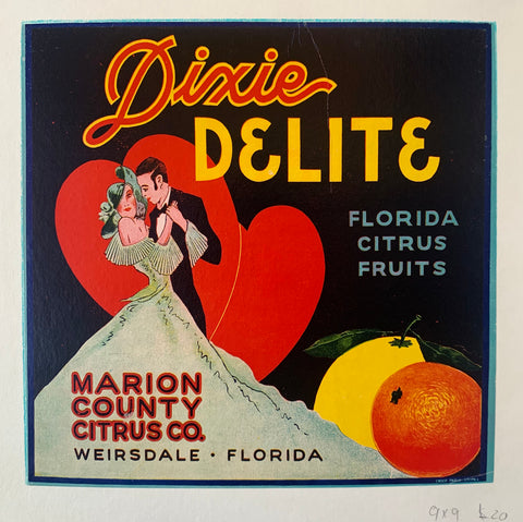 Dixie Delite , Florida Citrus Crate Label Marion County Citrus Co. Weirsdale, Florida