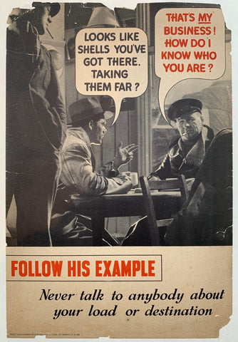 Follow His Example. Never talk to anybody about your load or destination. - Poster Museum
