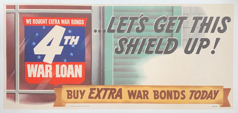 We Bought Extra War Bonds 4th War Loan. Let's Get This Shield Up!