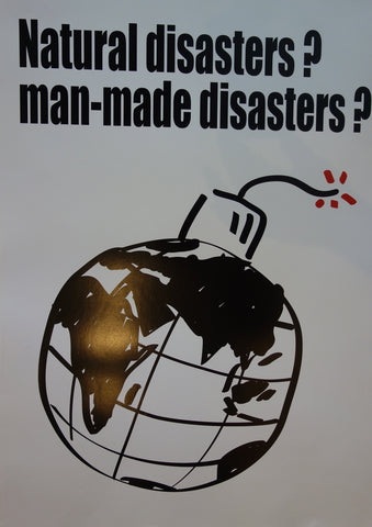 Natural Disasters? Man-Made Disasters?