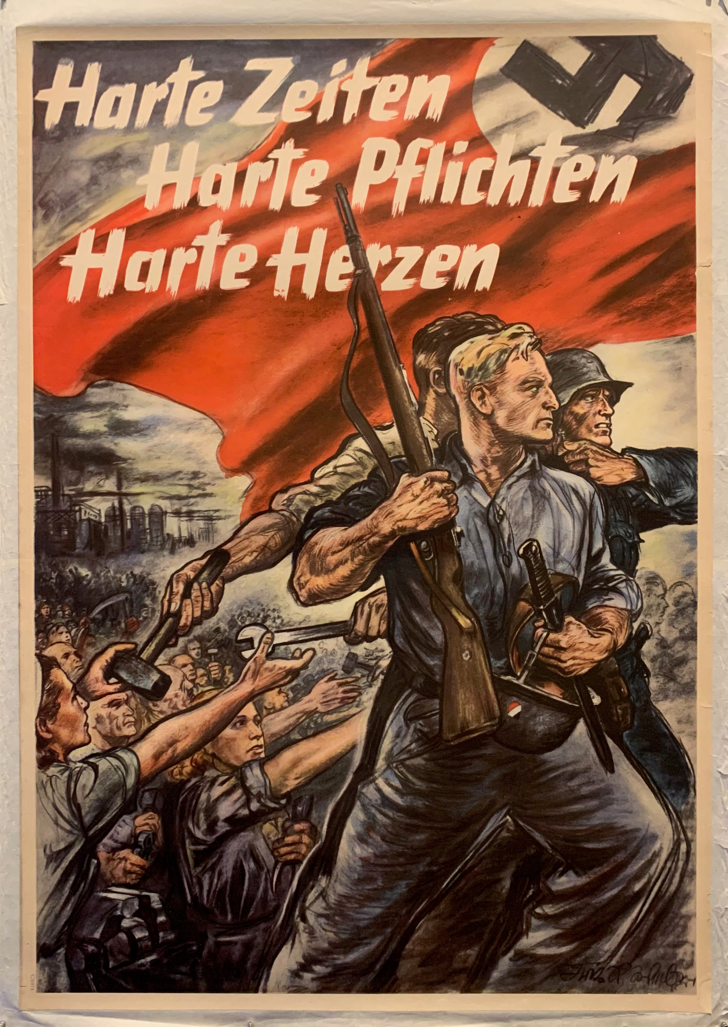 Pro-Nazi WWll German poster on rice paper showing how all citizens must make hard sacrifices during war time and help the troops. These posters were made to gain more support from the German people for the war. Pictured are men carrying a Nazi banner going off to fight, while others reach for tools; factory in background.