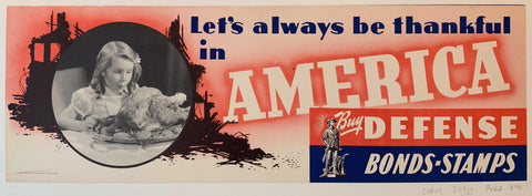 Let's always be thankful in America, But Defense Bonds-Stamps - Poster Museum