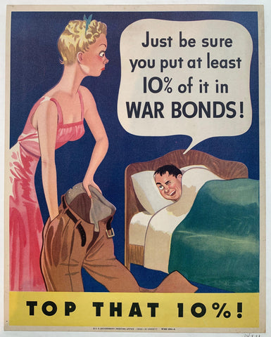 Just be sure you put at least 10% of it in War Bonds! Top that 10%!