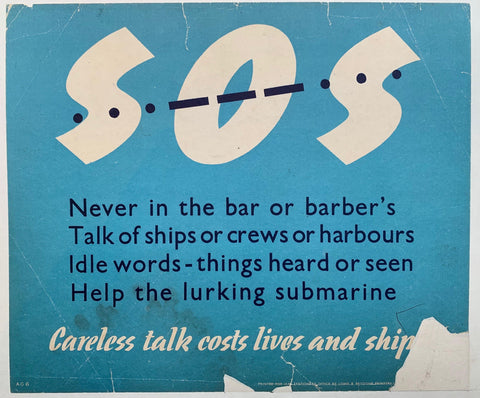 "S.O.S. ""Never in the bar or barber's, Talk of ships or crews or harbours, Idlle words - things heard or seen, Help the lurking submarine."" - Poster Museum"