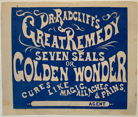 "Dr. Radcliff's Great Remedy Seven Seals or Golden Wonder ""Cures like magic, allaches and pains"""
