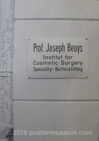 "Black and white poster picturing a smaller ledger on a white brick wall. On the ledger is written, ""Prof. Joseph Beuys Institut for Cosmetic Surgery Specialty: Buttocklifting."" Along the left-hand side of the poster is handwritten script detailing the date the poster was made."