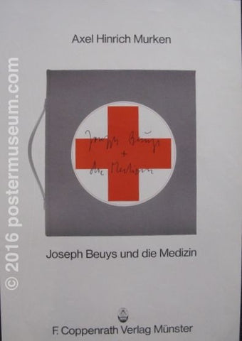 "Photograph reproduction of a black and white book on a white poster background. On the book is a circle with a red cross in the center. On top of the cross are the names Joseph Beuys and Axel Hinrich Murken written in script. On top of the book Axel Hinrich Murken's name is typed. Underneath the book its title, ""Joseph Beuys und die Medizin,"" is typed. On the very bottom of the poster, underneat a small insignia are the words ""F. Coppenrath Verlag Munster."""