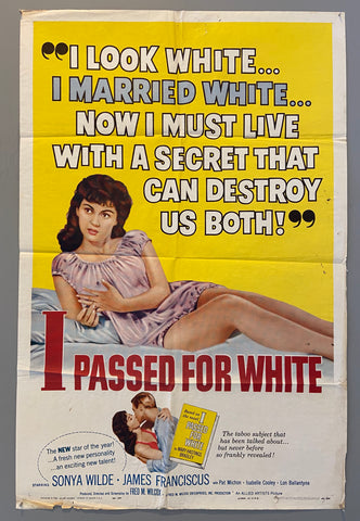 I Look White... I Married White... Now I Must Live With A Secret That Can Destroy Us Both! -- I Passed for White