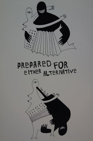 Prepared For Either Alternative