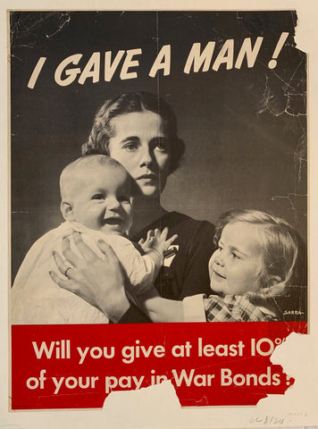 I Gave a Man! Will you give at least 10% of your pay in War Bonds?
