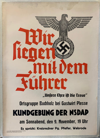 German political propaganda poster in support of Hitler. Poster is for a meeting on november 9th where Kreisrunder PG. Pfeifer, Walsrode was to speak.