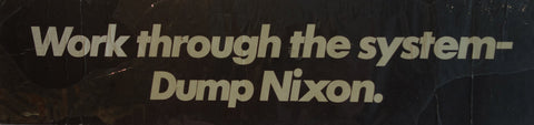 Work through the system-Dump Nixon.