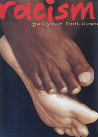 RACISM put your foot down