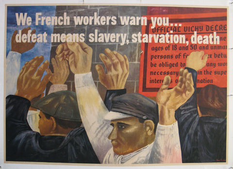 We french workers warn you..defeat means slavery, starvation, death