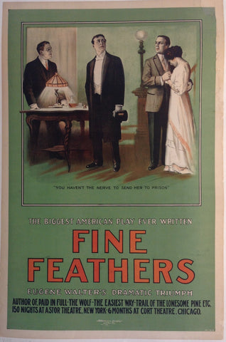 "The Biggest American Play Ever Written ""Fine Feathers"" Eugene Walter's Dramatic Triumph"