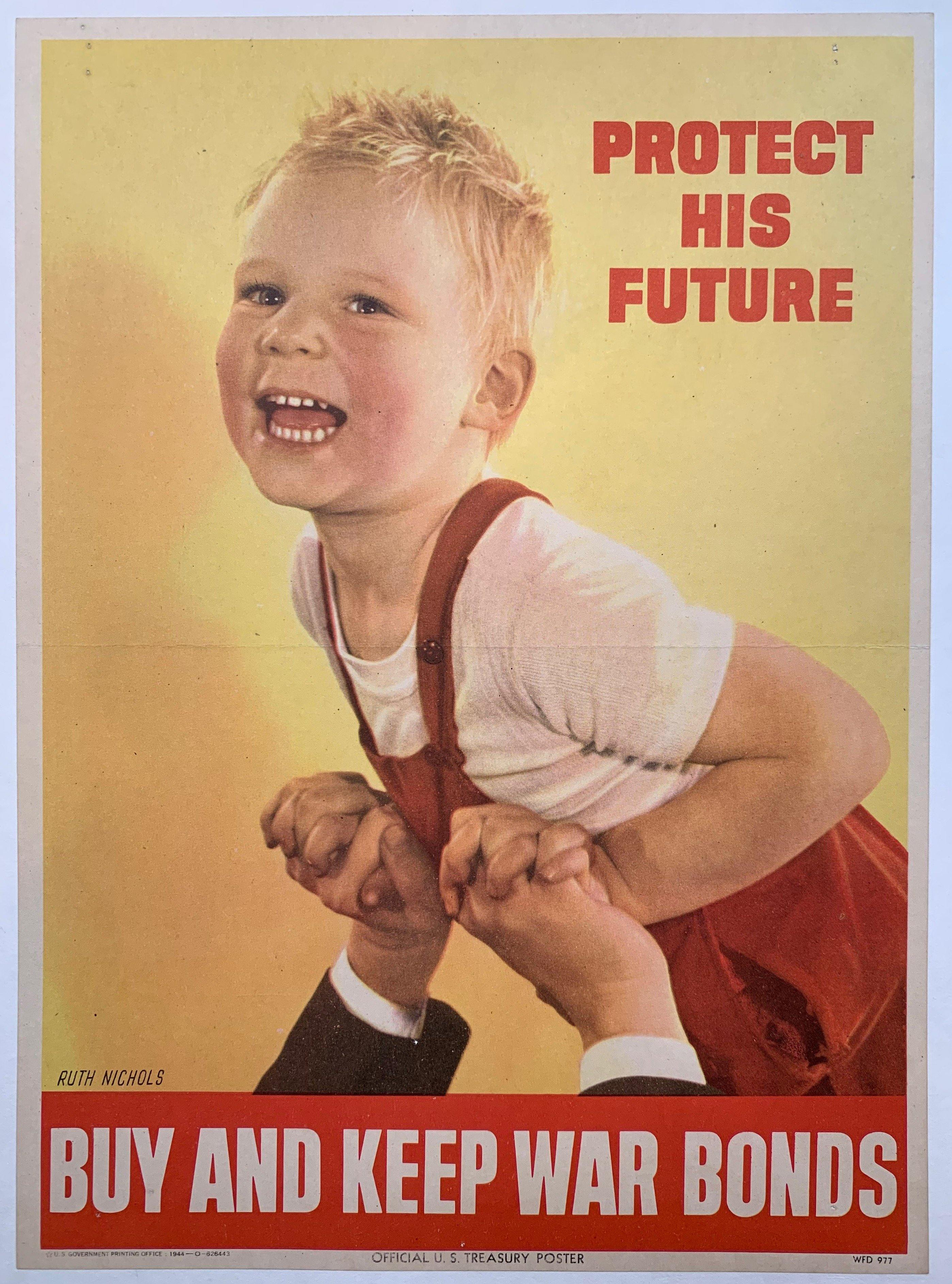 Protect his Future. Buy and Keep War Bonds.