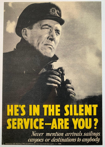 He's In the Silent Service - Are You? Never mention arrivals, sailings, cargoes or destinations to anybody. - Poster Museum