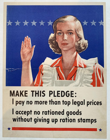 Make This Pledge: I pay no more than top legal prices. I accept no rationed goods without giving up ration stamps. - Poster Museum
