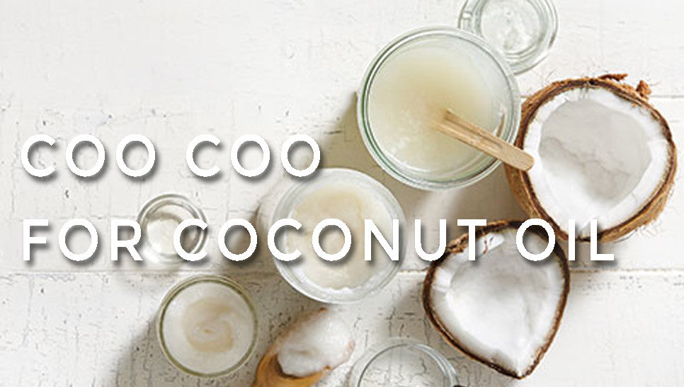 Coo Coo For Coconut Oil!