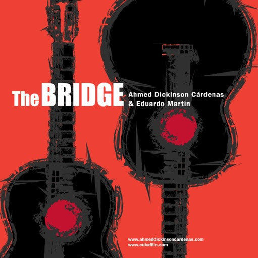 The Bridge, Ahmed Dickinson Cárdenas & Eduardo Martín - digital download