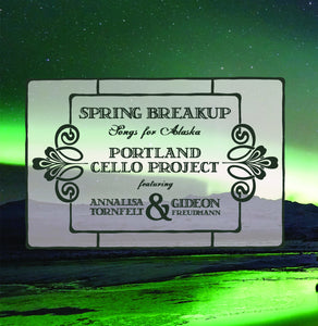 Spring Breakup: Songs for Alaska feat. Annalisa Tornfelt and Gideon Freudmann (Audiophile download)