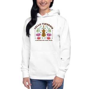 Cello Tuesdays (A Side Dish for your Tacos) Unisex Hoodie