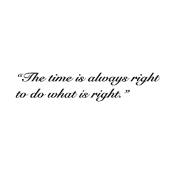 The Time is Always Right...