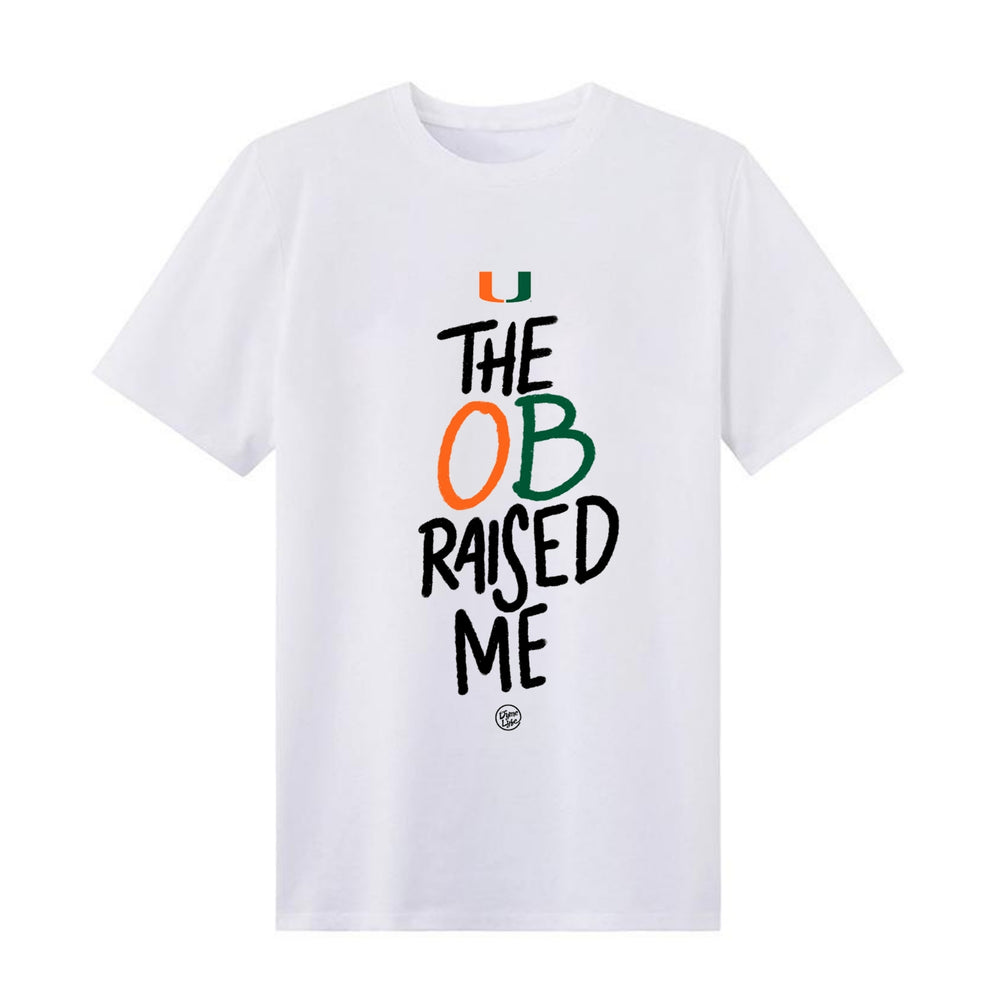 THE OB RAISED ME - Tshirt
