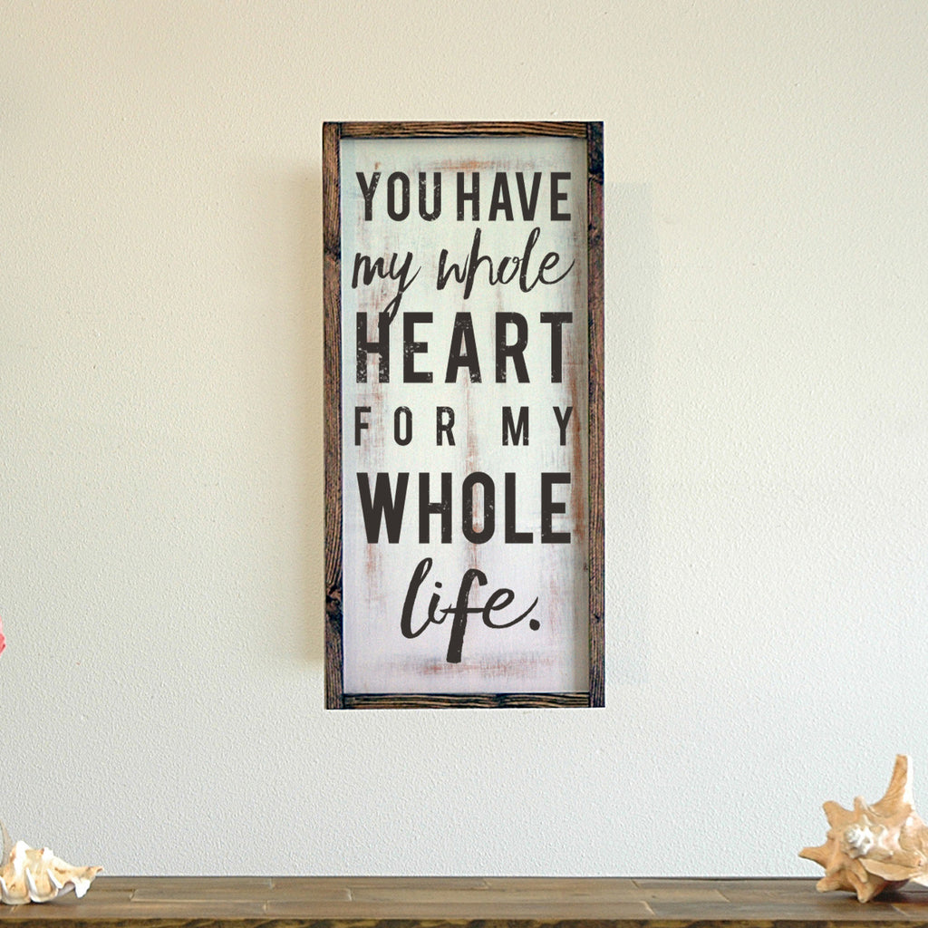 You Have My Whole Heart, Framed Wall Art, 12x24