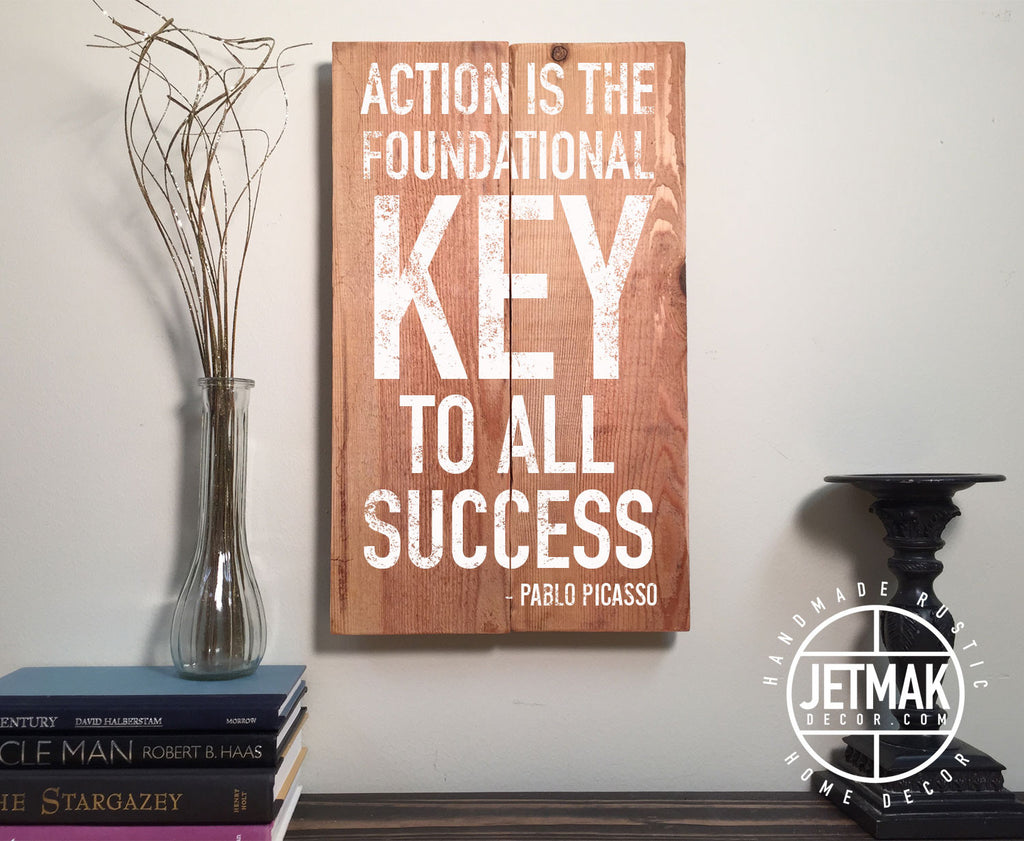 Pablo Picasso Quote Sign on Wood: Action Is The Foundational Key To All Success