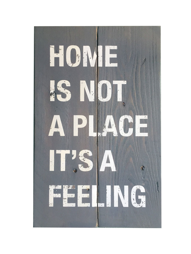 Home Is Not A Place Itu0027s A Feeling, Wood Plank Sign, Wall Art,