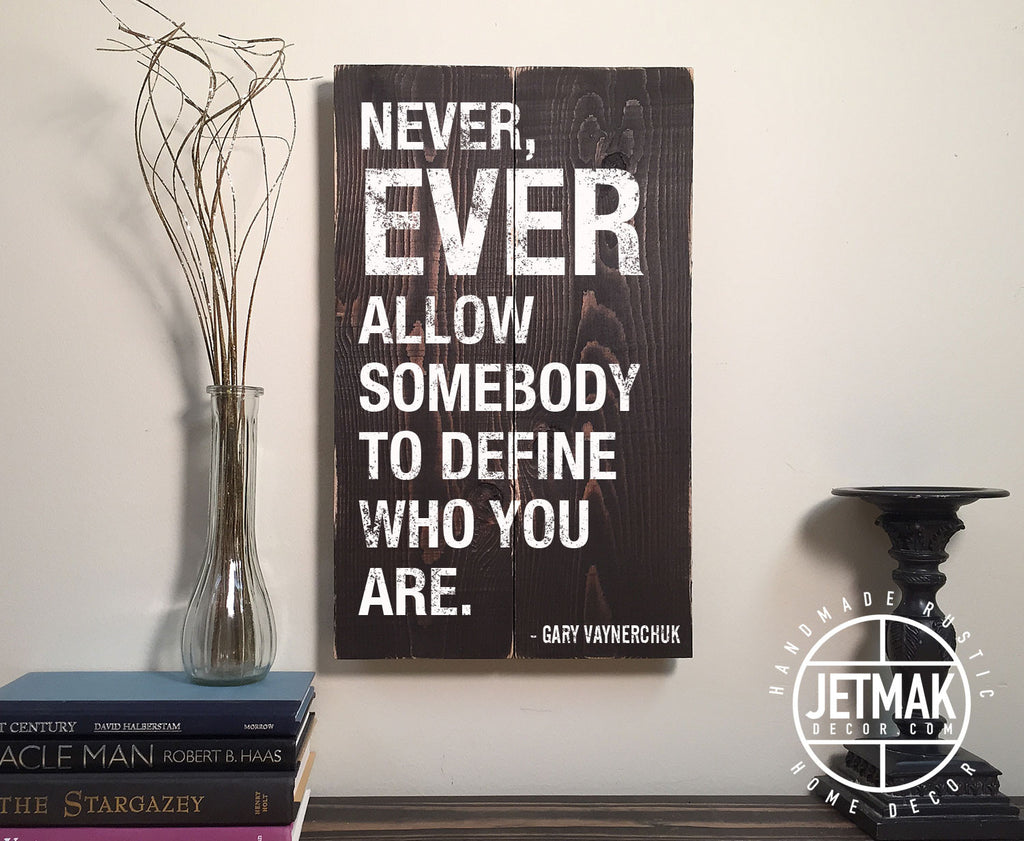 Gary Vaynerchuk Quote Sign on Wood