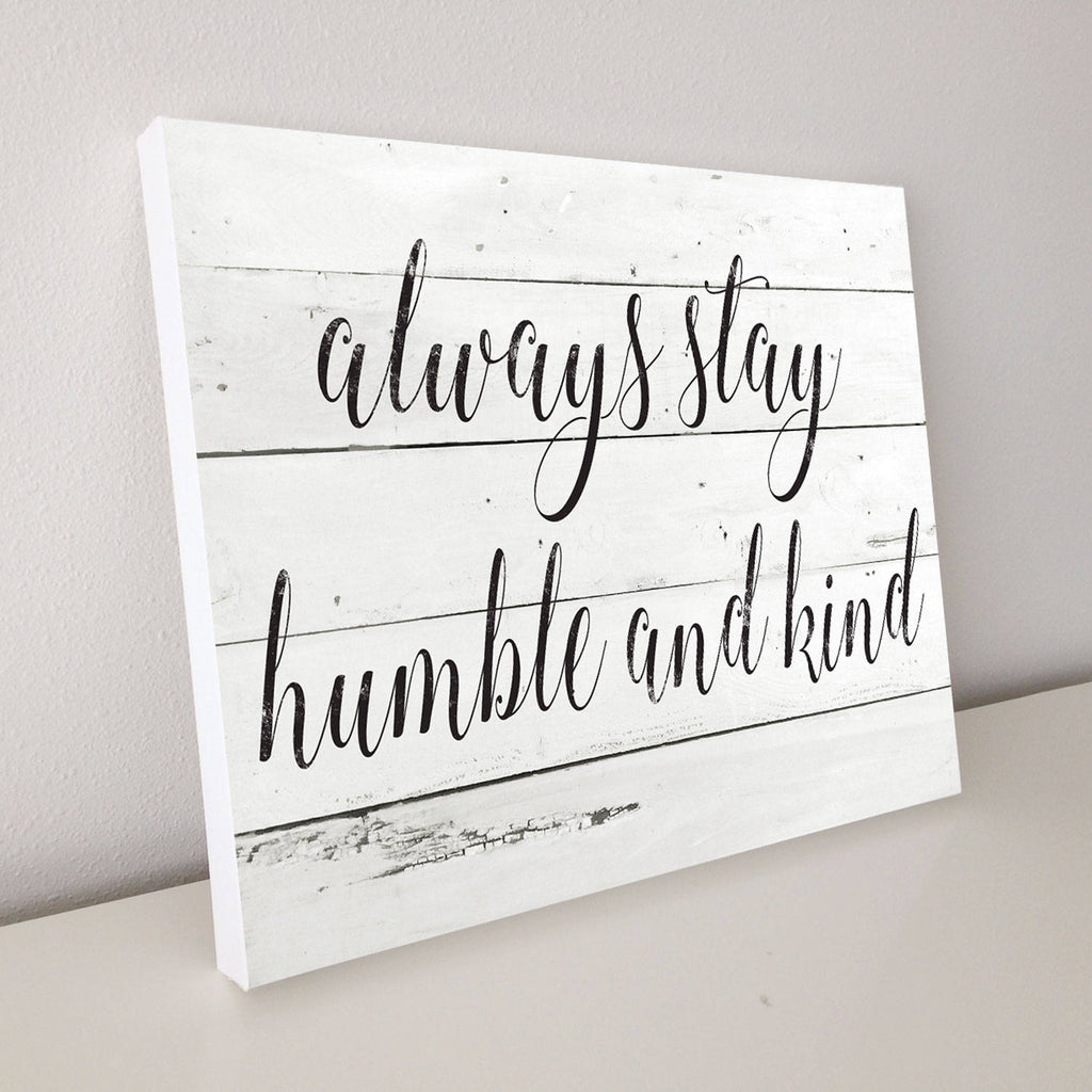 Always Stay Humble and Kind, Shiplap Canvas Art, 20x16