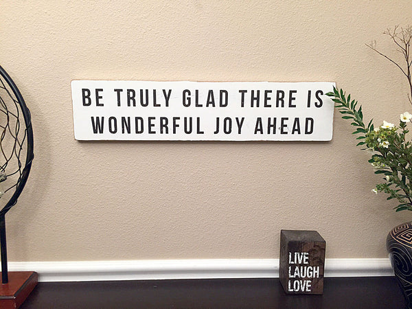 be truly glad rustic sign