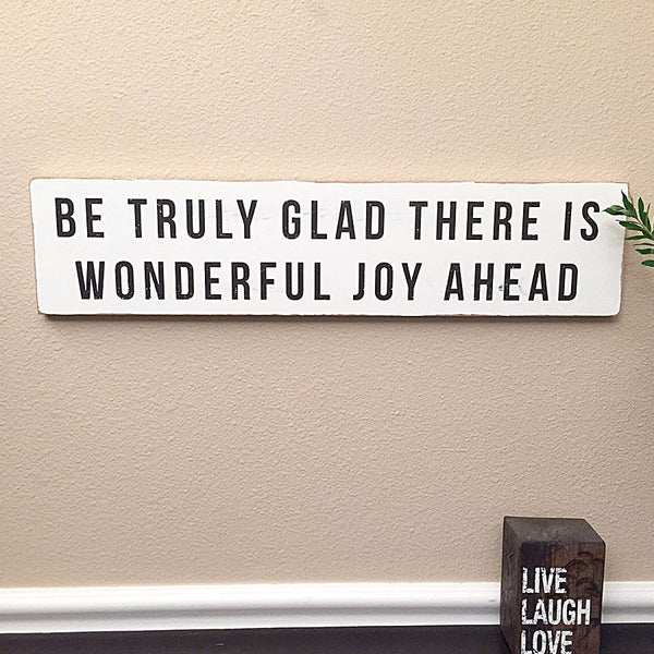 be glad there is wonderful joy ahead shabby chic quote
