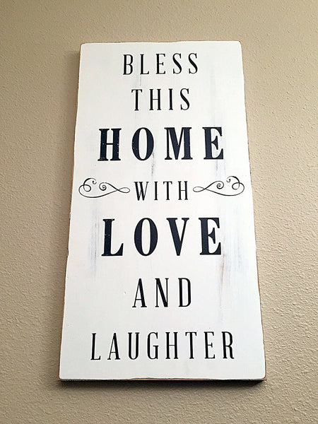Bless This Home with Love and Laughter Shabby Chic Sign 11x24
