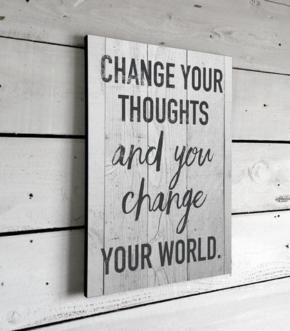 Inspirational Quotes, Change your Thoughts, Wall Art, Signs With Sayings, Printed Sign, 11x16
