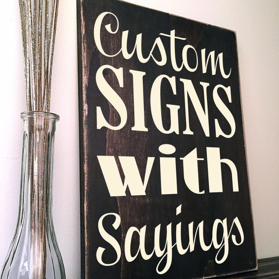 Wooden Sign with Custom Quote Saying or Message in Kona Brown Wood Stain 11x16
