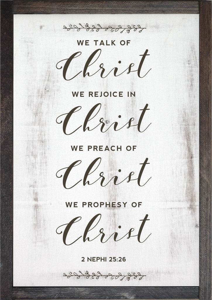 We Talk of Christ We Rejoice in Christ, Painted Wood Frame Sign