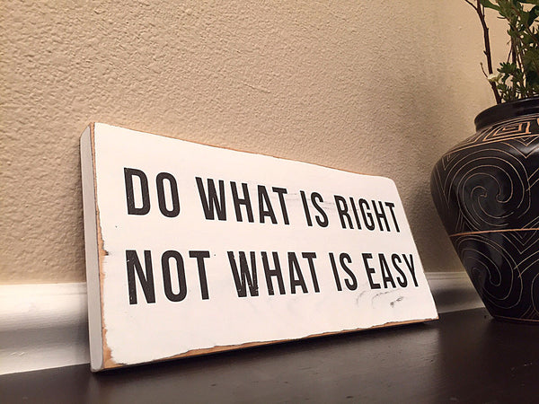 Do What is Right Not What is Easy Shabby Chic Sign 12x5