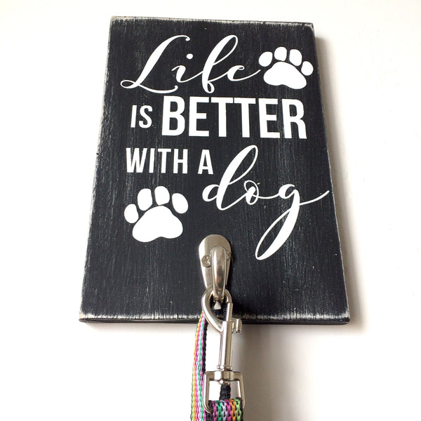 Life is Better with a Dog Sign, Pet Leash Hook