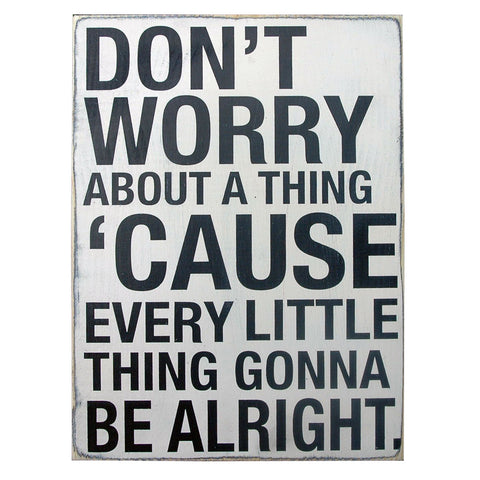 Don't Worry About a Thing Sign, Lyrics Wall Art, 11x16