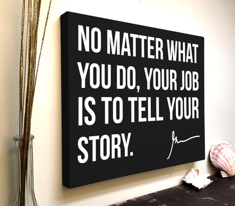 Gary Vee Quote Canvas Art: No Matter What You Do