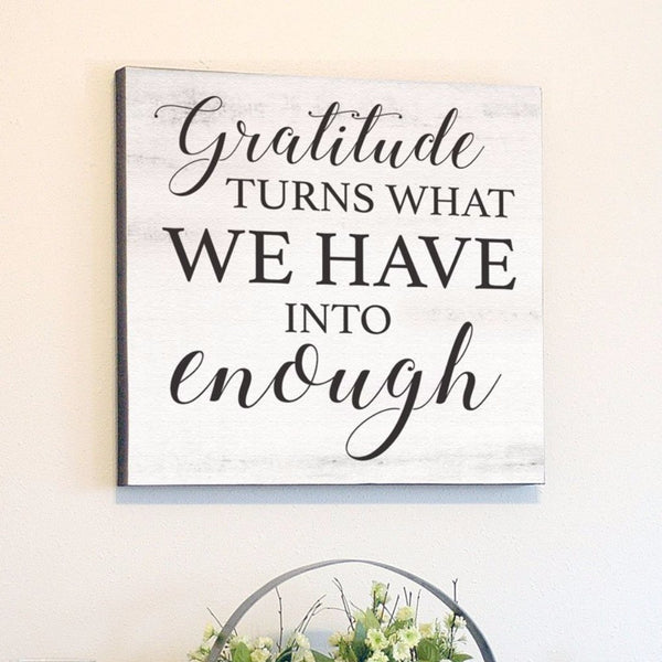 Gratitude Turns What We Have Into Enough, White Rustic Canvas Art, 24x24