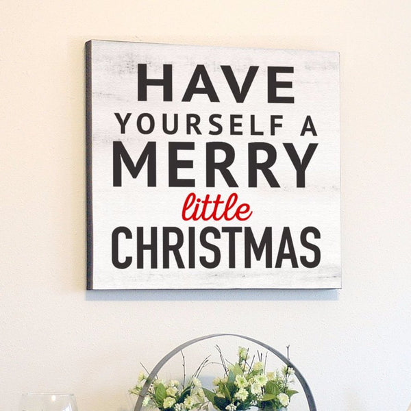 Have Yourself a Merry Little Christmas, White Rustic Canvas Art, 24x24