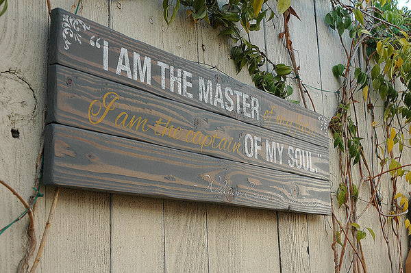 Quote Sign: I am the Master of My Fate in Reclaimed Wood Pallet