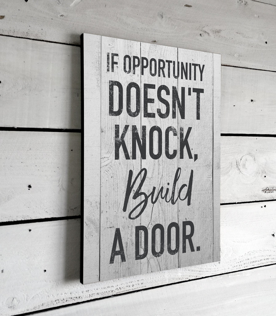 Inspirational Quotes, If Opportunity Doesn't Knock, Wall Art, Signs With Sayings, Printed Sign, 11x16